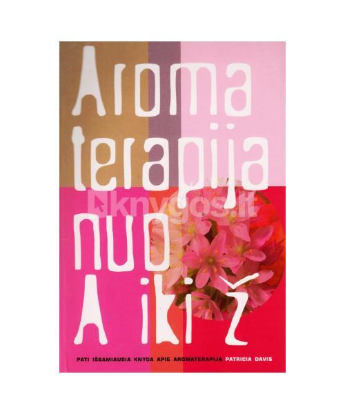 Aromaterapija nuo A iki Ž
