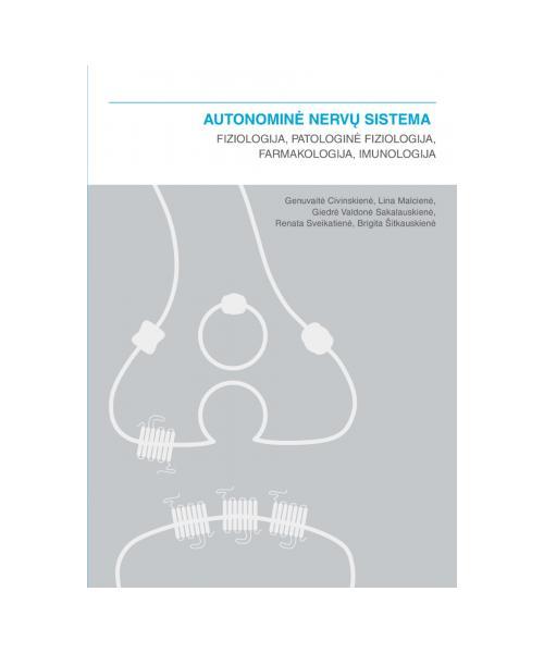 Autonominė nervų sistema: fiziologija, patologinė fiziologija, farmakologija, imunologija