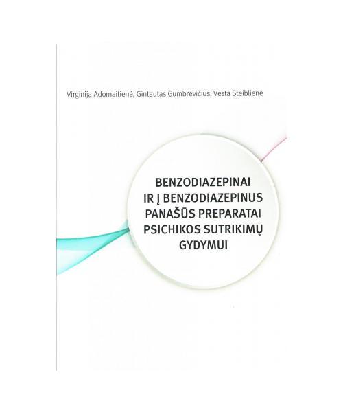 Benzodiazepinai ir į benzodiazepinus panašūs preparatai psichikos sutrikimų gydymui