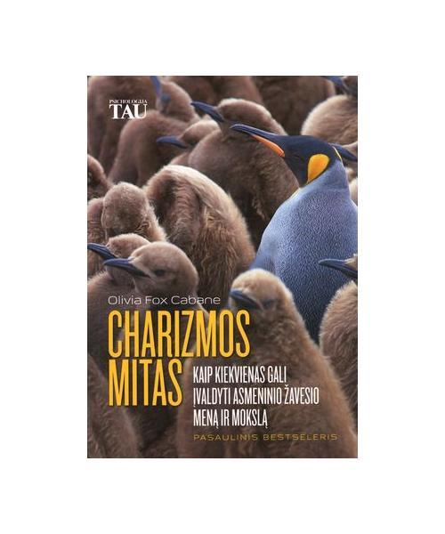 Charizmos mitas: kaip įvaldyti asmeninio žavesio meną ir mokslą