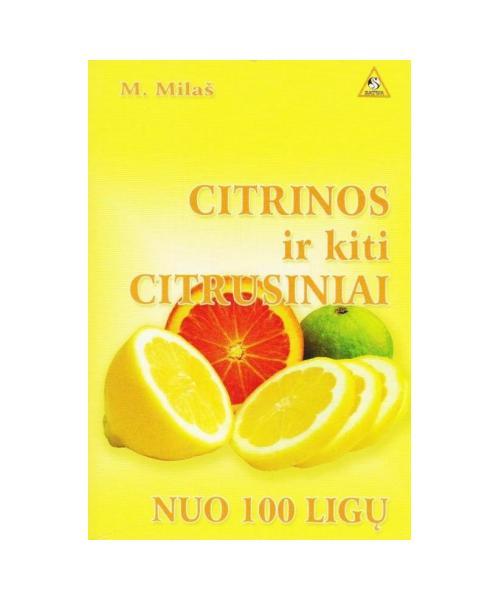 Citrinos ir kiti citrusiniai nuo 100 ligų
