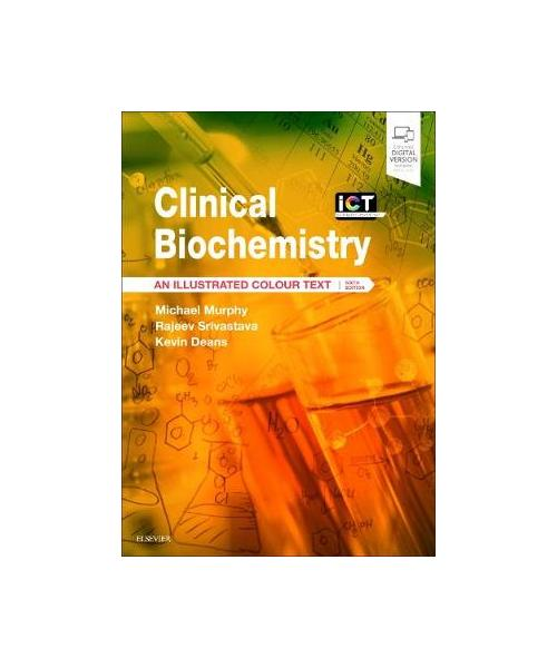 Clinical Biochemistry: An Illustrated Colour Text 6th Revised edition