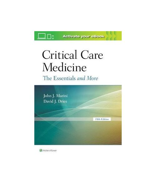 Critical Care Medicine: The Essentials and More 5th edition