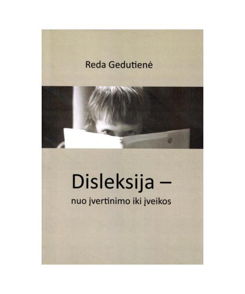 Disleksija - nuo įvertinimo iki įveikos