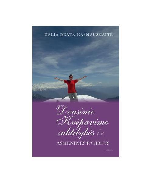 Dvasinio kvėpavimo subtilybės ir asmeninės patirtys