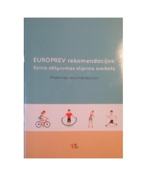 EUROPREV rekomendacijos: fizinis aktyvumas stiprina sveikatą