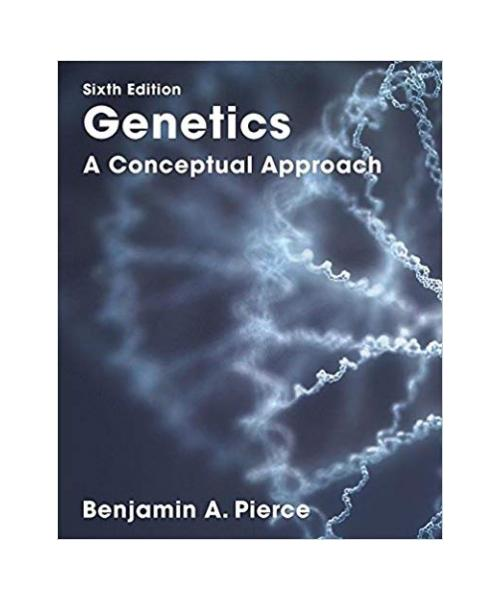 Genetics (6th Edition) A Conceptual Approach