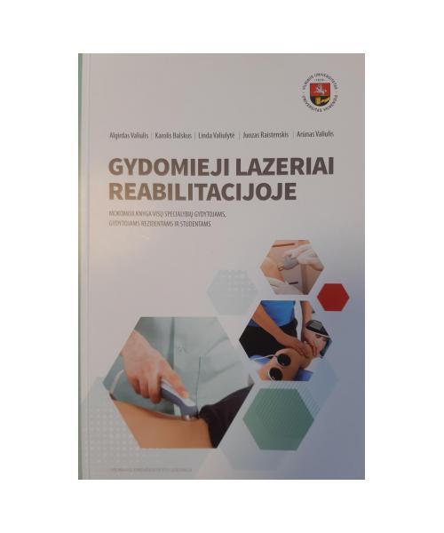 Gydomieji lazeriai reabilitacijoje.Mokomoji knyga visų specialybių gydytojams, gydytojams rezidentams ir studentams