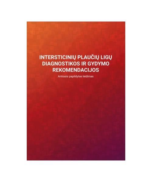 Intersticinių plaučių ligų diagnostikos ir gydymo rekomendacijos.2- asis papildytas leidimas