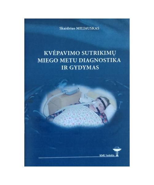 Kvėpavimo sutrikimų miego metu diagnostika ir gydymas