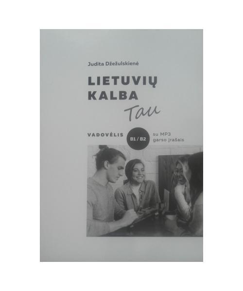 Lietuvių kalba Tau.Vadovėlis B1/B2 su MP3 garso įrašais