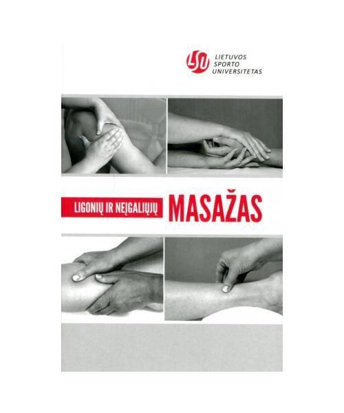 Ligonių ir neįgaliųjų masažas. 3- ias pataisytas leidimas