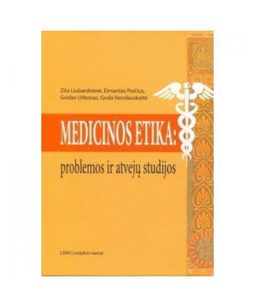 Medicinos etika: problemos ir atvejų studijos