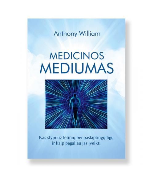 MEDICINOS MEDIUMAS: kas slypi už lėtinių bei paslaptingų ligų ir kaip pagaliau jas įveikti