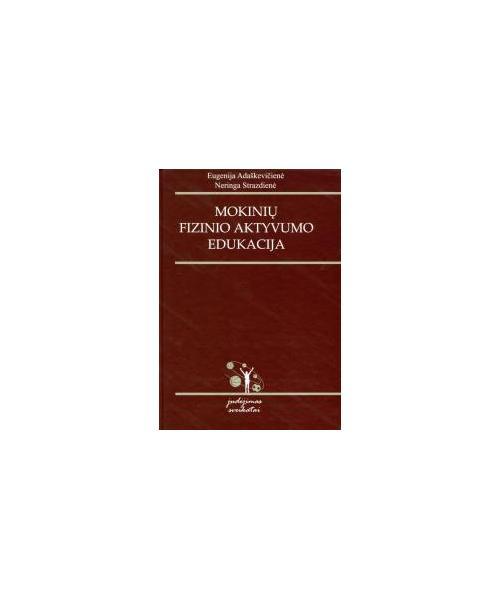 Mokinių fizinio aktyvumo edukacija. Monografija