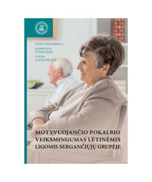 Motyvuojančio pokalbio veiksmingumas lėtinėmis ligomis sergančiųjų grupėje