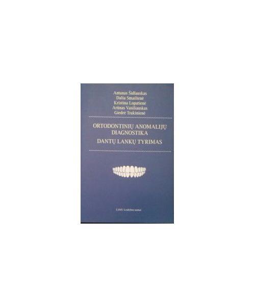 Knyga.Ortodontinių anomalijų diagnostika: dantų lankų tyrimas