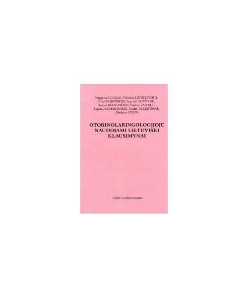 Otorinolaringologijoje naudojami lietuviški klausimynai