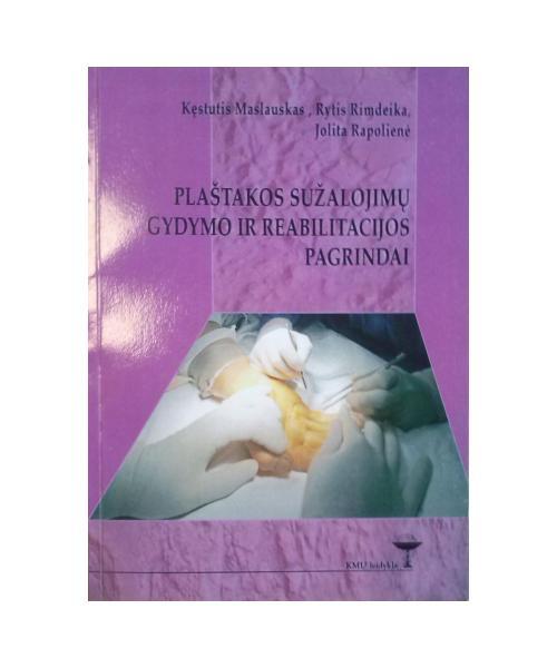 Plaštakos sužalojimų gydymo ir reabilitacijos pagrindai