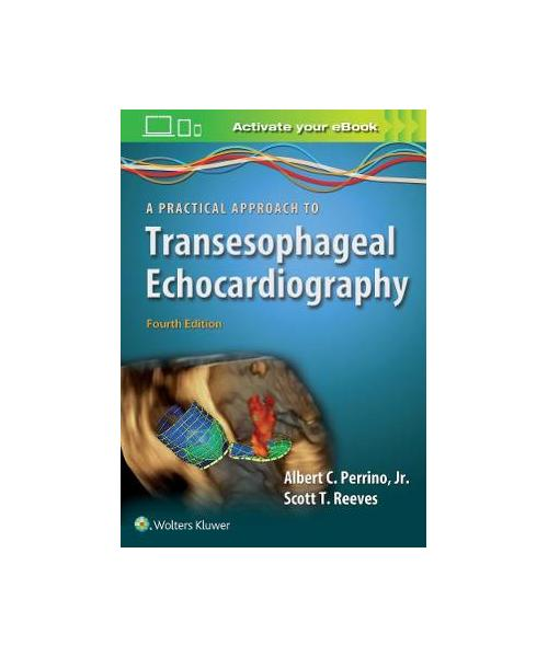 Practical Approach to Transesophageal Echocardiography 4th edition