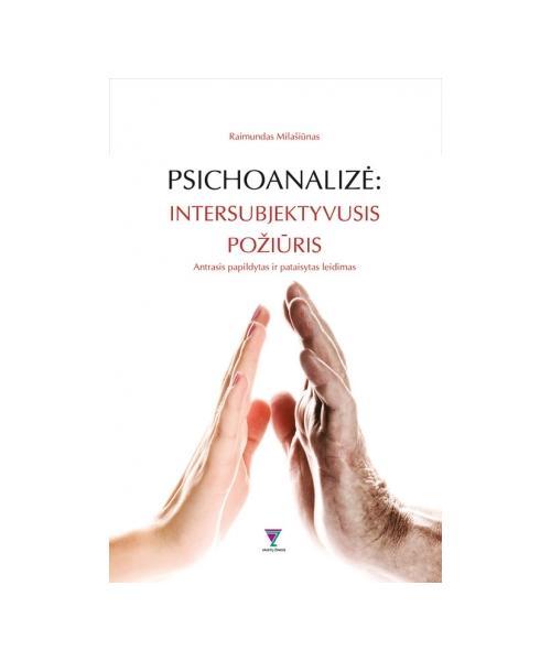 Psichoanalizė: intersubjektyvusis požiūris. Antras pataisytas ir papildytas leidimas
