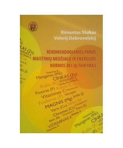 Rekomenduojamos paros maistinių medžiagų ir energijos normos bei jų taikymas. Mokomoji knyga