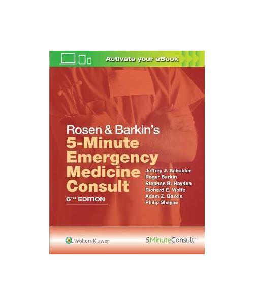 Rosen & Barkin's 5-Minute Emergency Medicine Consult 6th edition