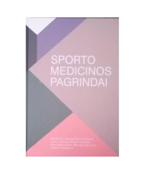 Sporto medicinos pagrindai. Antrasis paildytas leidimas