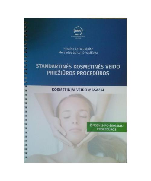 Standartinės kosmetinės veido priežiūros procedūros. Kosmetiniai veido masažai