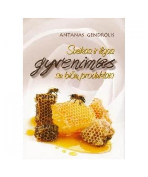 Sveikas ir ilgas gyvenimas su bičių produktai