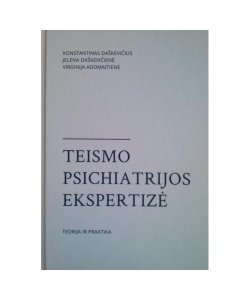 Teismo psichiatrijos ekspertizė: teorija ir praktika: vadovėlis