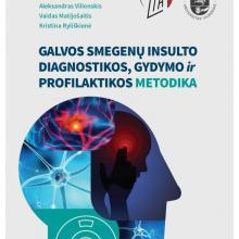 Galvos smegenų insulto diagnostikos, gydymo ir profilaktikos metodika .3-ioji pataisyta ir papildyta laidai