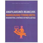 Anafilaksinės reakcijos radiologinių tyrimų metu: diagnostika, gydymas ir profilaktika