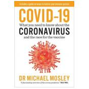 Covid-19: Everything You Need to Know About Coronavirus and the Race for the Vaccine