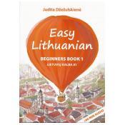 Easy lithuanian. Beginners Book 1. Lietuvių Kalba A1