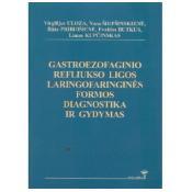 Gastroezofaginio refliukso ligos laringofaringinės formos diagnostika ir gydyma