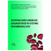 Ikioperacinės anemijos diagnostikos ir gydymo rekomendacijos