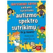 Išgyvenimo knyga vaikams, turintiems autizmo spektro sutrikimų (ir jų tėvams)
