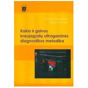 Kaklo ir galvos kraujagyslių ultragarsinės diagnostikos metodika. Pakartotinis ir atnaujintas leidimas