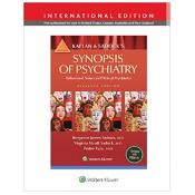 Kaplan and Sadock's Synopsis of Psychiatry: Behavioral Science/Clinical Psychiatry. Eleventh, International Edition