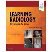 Learning Radiology: Recognizing the Basics 4th Revised edition