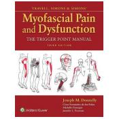 Myofascial Pain and Dysfunction: The Trigger Point Manual 3rd edition