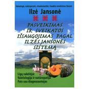Pasveikimas ir sveikatos išsaugojimas pagal Ilzės Jansonės sistemą