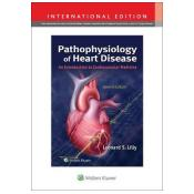 Pathophysiology of Heart Disease: An Introduction to Cardiovascular Medicine Seventh, International Edition