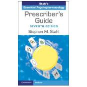 Prescriber's Guide: Stahl's Essential Psychopharmacology 7th Revised edition