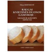 Raugai kvietinės duonos gamyboje – saugos ir kokybės aspektai