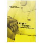 Slaugos procesas ir dokumentavimas