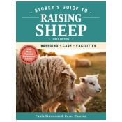Storey's Guide to Raising Sheep, 5th Edition Breeding, Care, Facilities