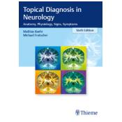Topical Diagnosis in Neurology. Anatomy, Physiology, Signs, Symptoms  6ed.